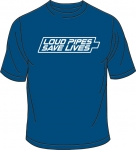 T-Shirt, Loud Pipes Save Lives, royalblau