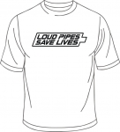 T-Shirt, Loud Pipes Save Lives, weiß
