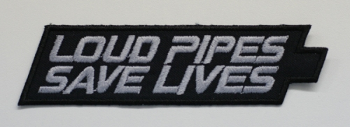 "Patch gestickt ""Loud Pipes Save Lives"""